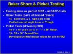raker shore picket testing