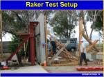 raker test setup