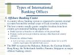 types of international banking offices8