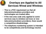 overlays are applied to all services wired and wireless