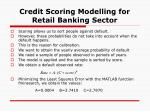 credit scoring modelling for retail banking sector37