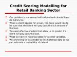 credit scoring modelling for retail banking sector6