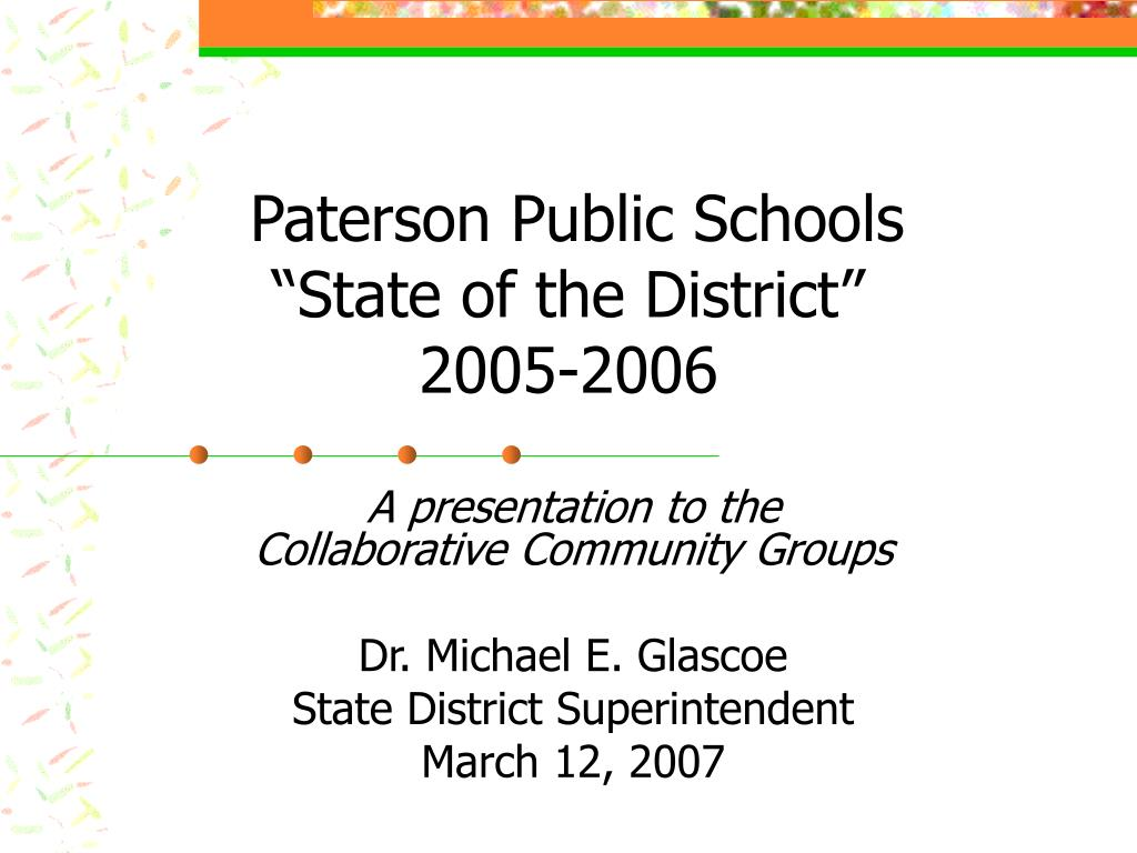 paterson public schools state of the district 2005 2006 l.