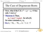 the case of degenerate roots