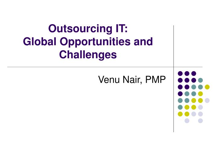 outsourcing it global opportunities and challenges n.