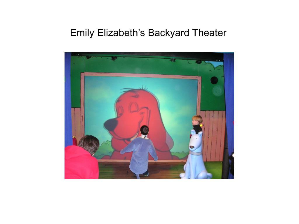 Emily Elizabeth's Backyard Theater