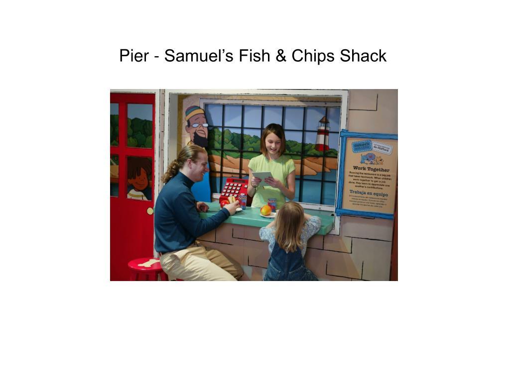 Pier - Samuel's Fish & Chips Shack