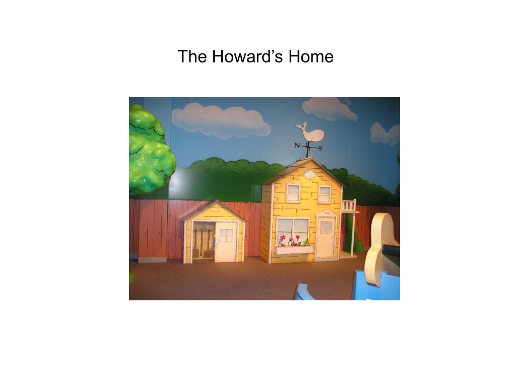 The Howard's Home