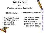 skill deficits vs performance deficits