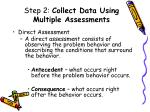 step 2 collect data using multiple assessments31