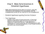 step 4 make determinations establish hypotheses