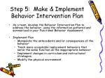 step 5 make implement behavior intervention plan