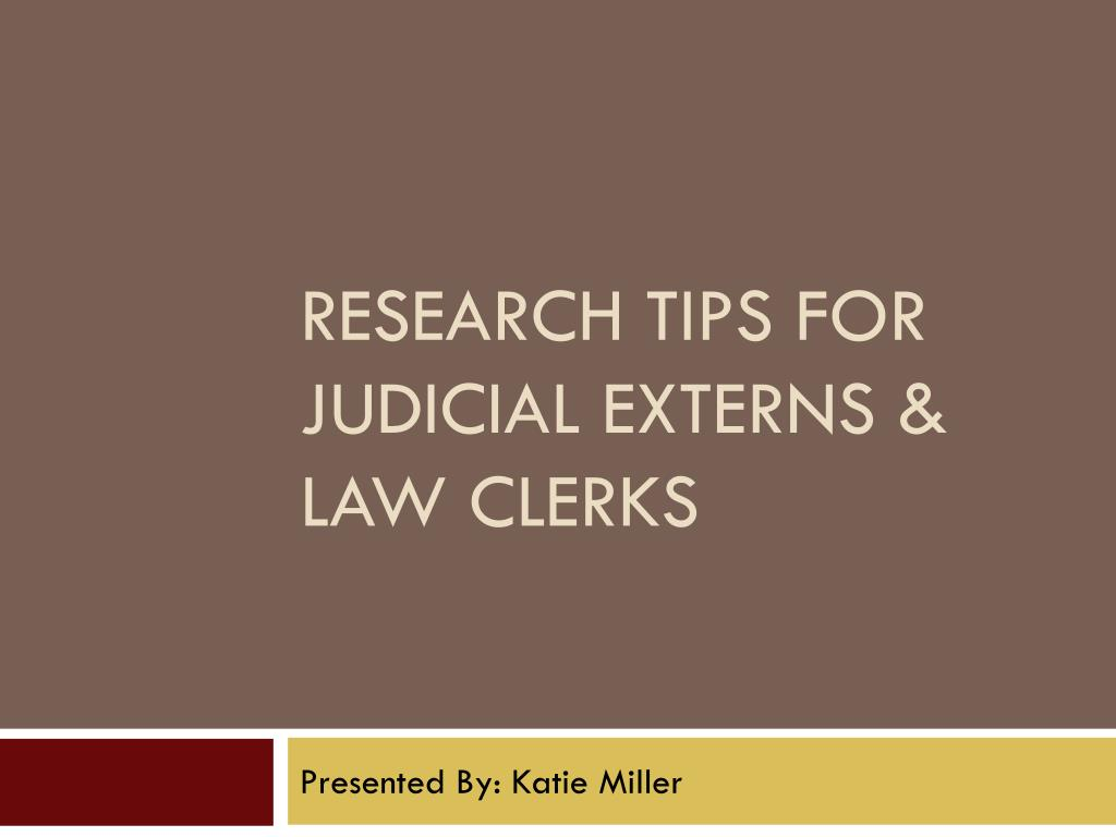 research tips for judicial externs law clerks l.