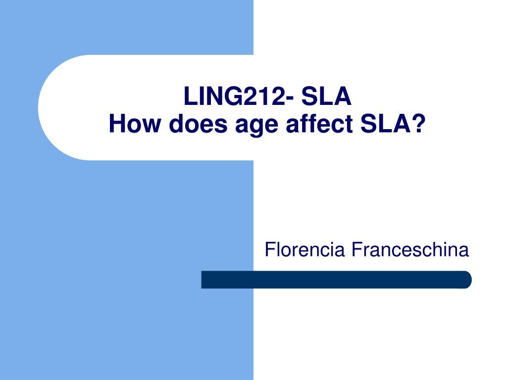 ling212 sla how does age affect sla l.