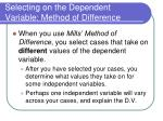selecting on the dependent variable method of difference