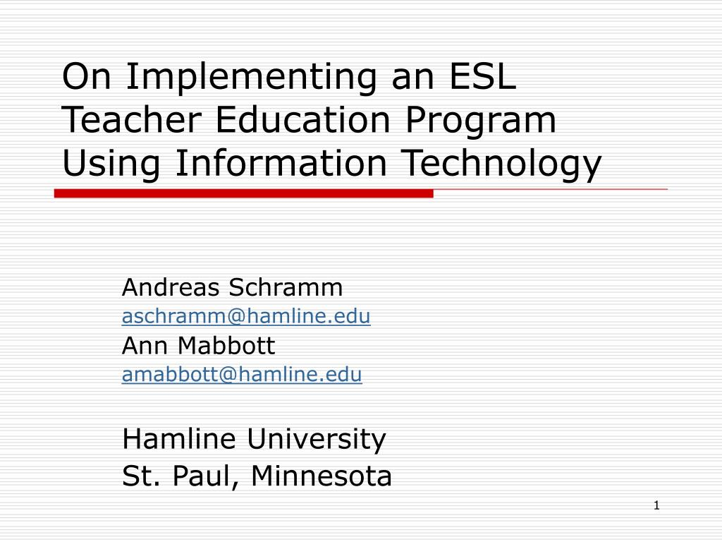on implementing an esl teacher education program using information technology l.