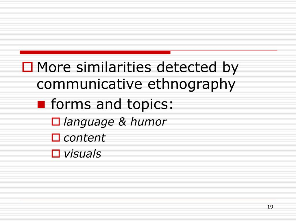 More similarities detected by communicative ethnography