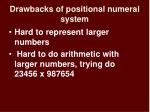 drawbacks of positional numeral system