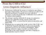 from the cah to cli cross linguistic influence