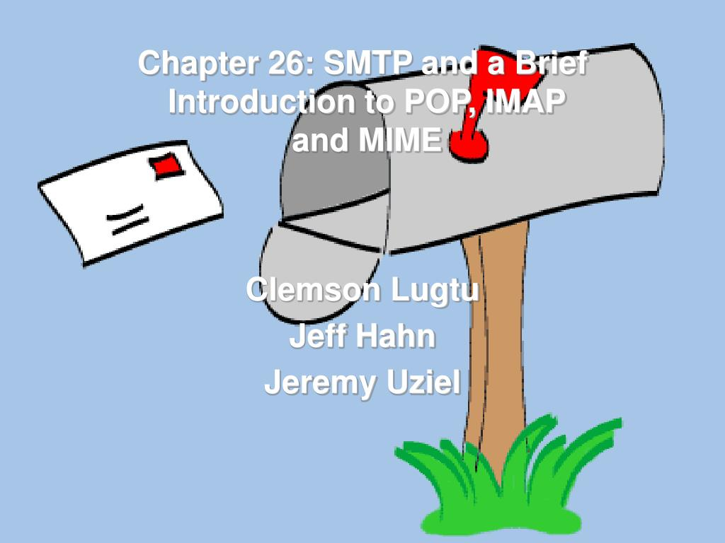 chapter 26 smtp and a brief introduction to pop imap and mime l.
