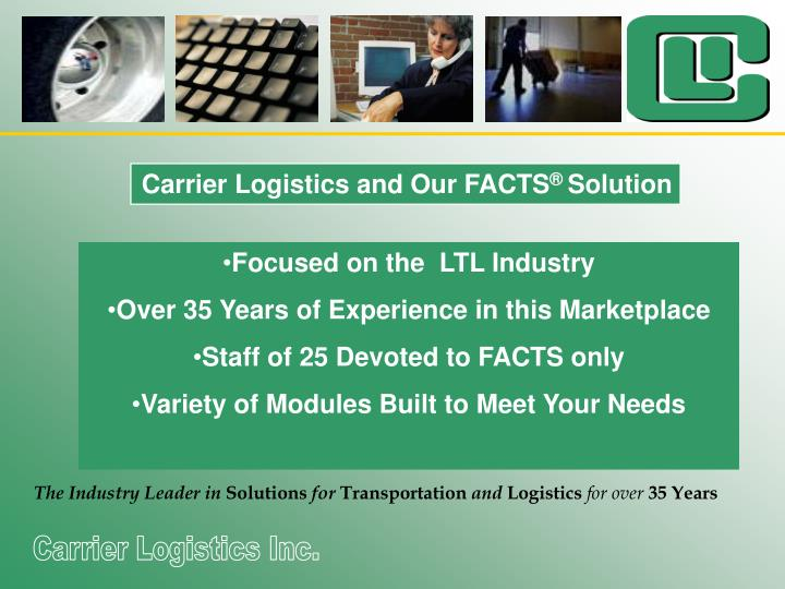 Carrier Logistics and Our FACTS