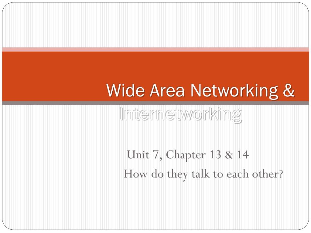 wide area networking internetworking l.