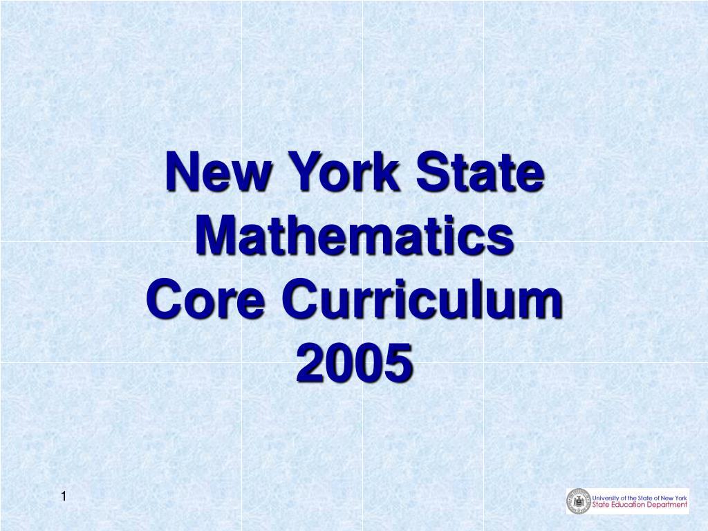 new york state mathematics core curriculum 2005 l.
