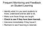 frequent monitoring and feedback on student learning