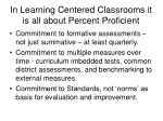 in learning centered classrooms it is all about percent proficient