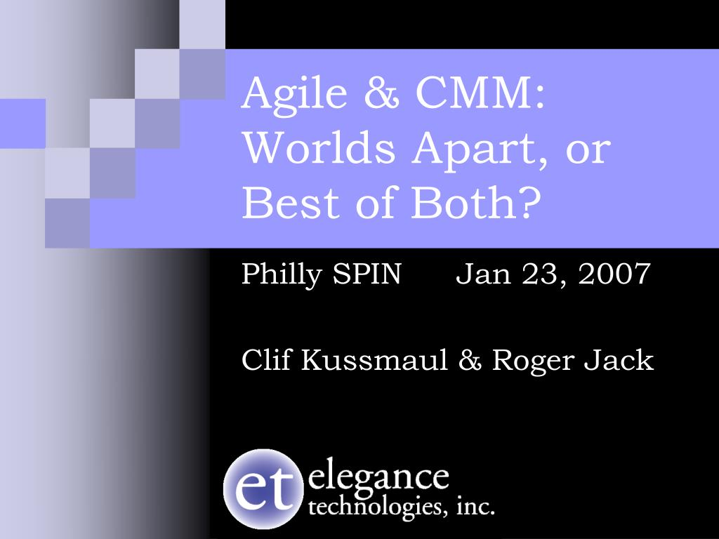 agile cmm worlds apart or best of both l.