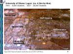 university of ghana legon ca 4 2km by 4km 1990 8 000 students 2007 28 000 students