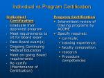 individual vs program certification