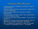 pulmonary rrc im issues