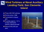 wind turbines at naval auxiliary landing field san clemente island