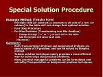 special solution procedure