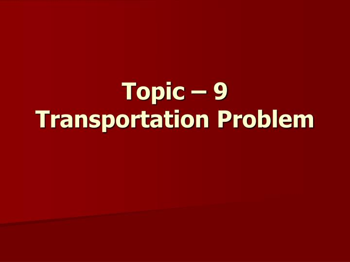 topic 9 transportation problem n.