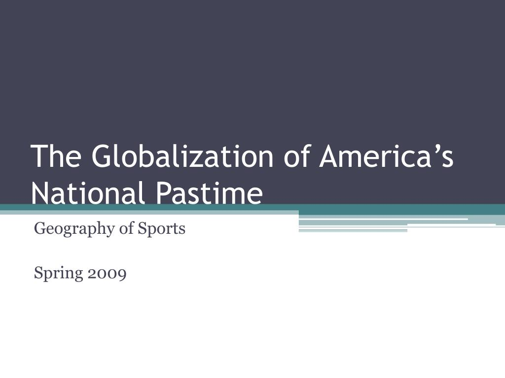 the globalization of america s national pastime l.