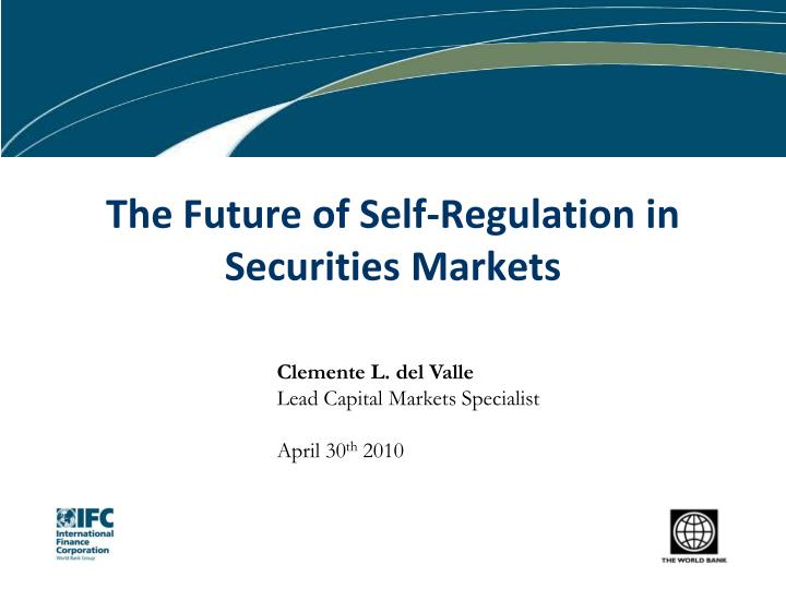 The future of self regulation in securities markets