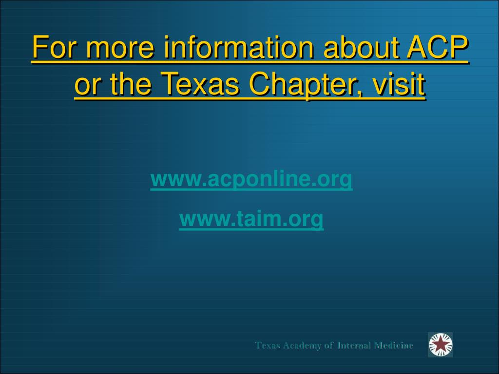 For more information about ACP or the Texas Chapter, visit