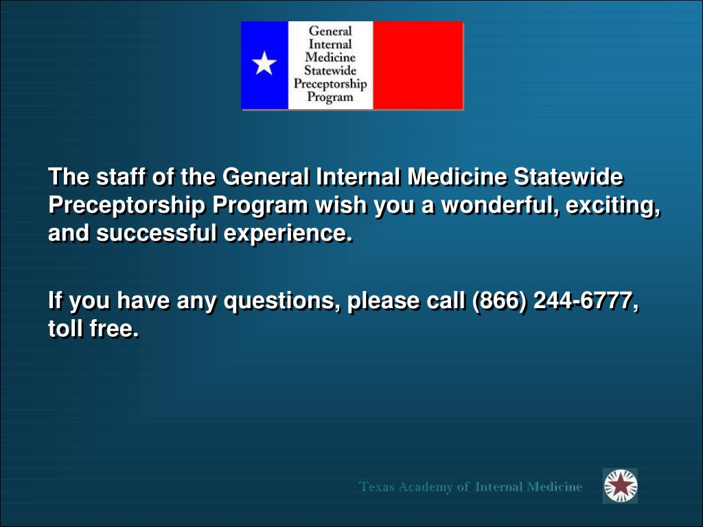 The staff of the General Internal Medicine Statewide Preceptorship Program wish you a wonderful, exciting, and successful experience.