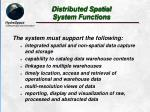 distributed spatial system functions