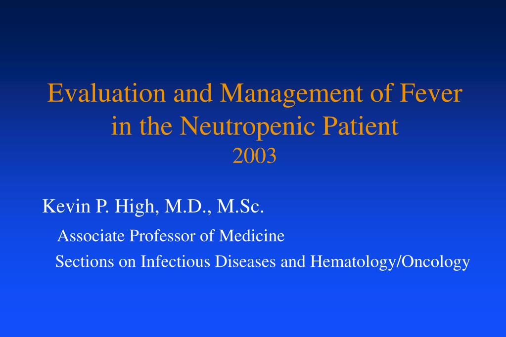 evaluation and management of fever in the neutropenic patient 2003 l.