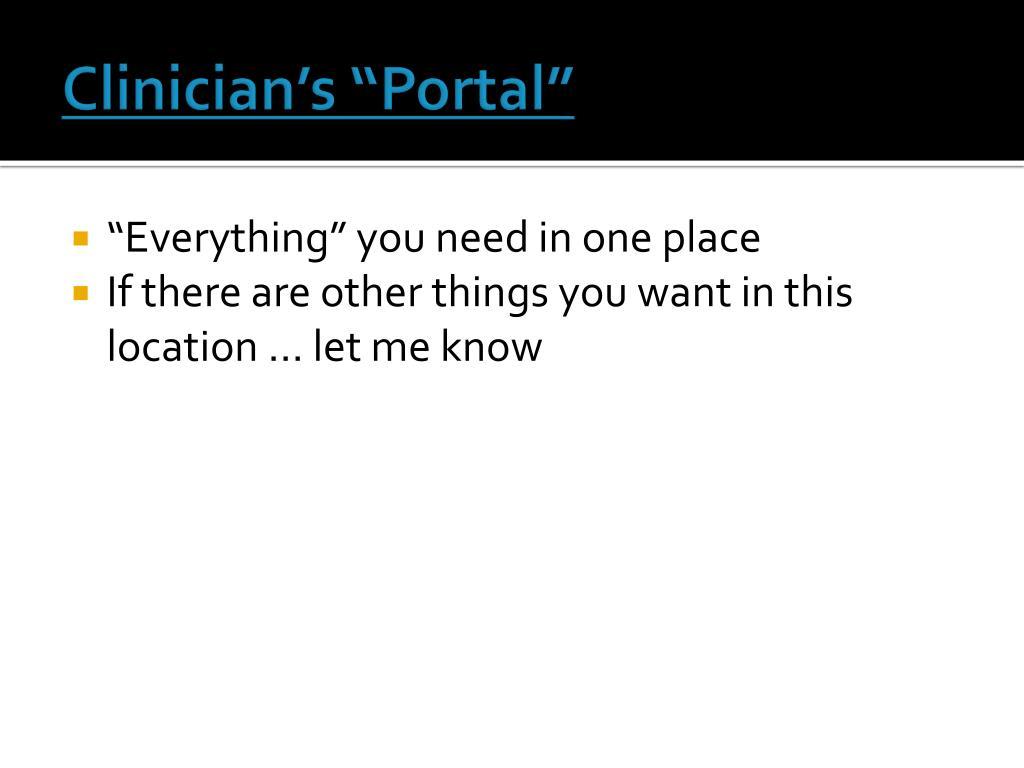 "Clinician's ""Portal"""