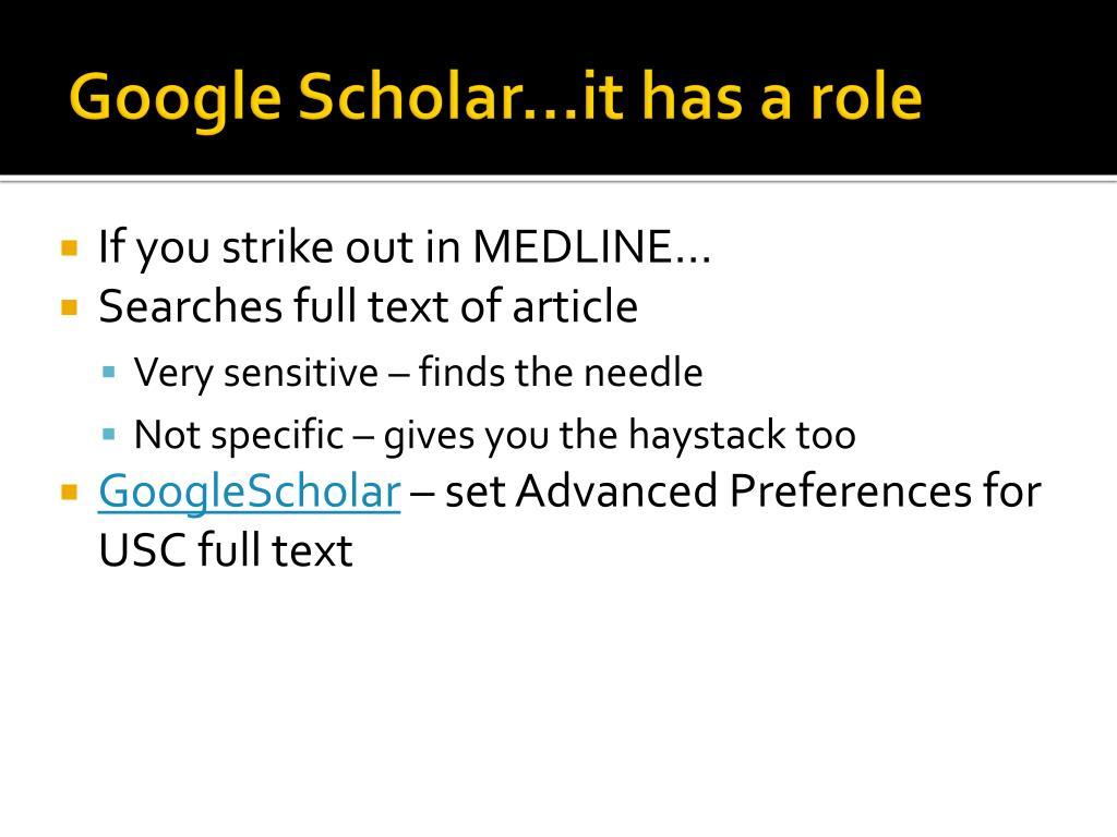 Google Scholar…it has a role