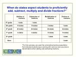 when do states expect students to proficiently add subtract multiply and divide fractions