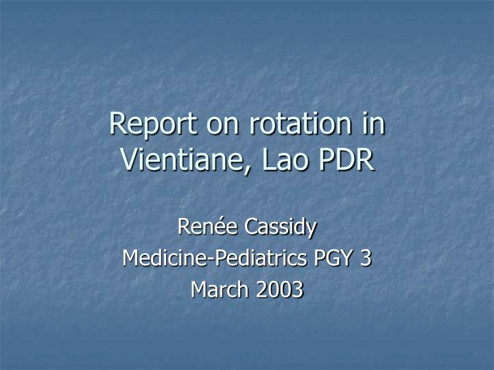 Report on rotation in vientiane lao pdr