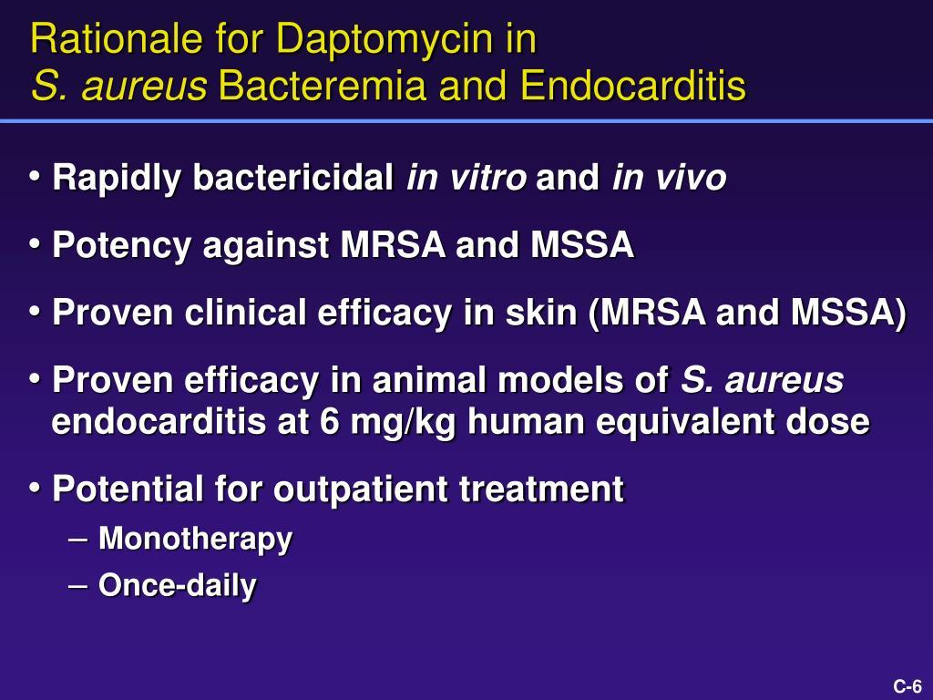 Rationale for Daptomycin in