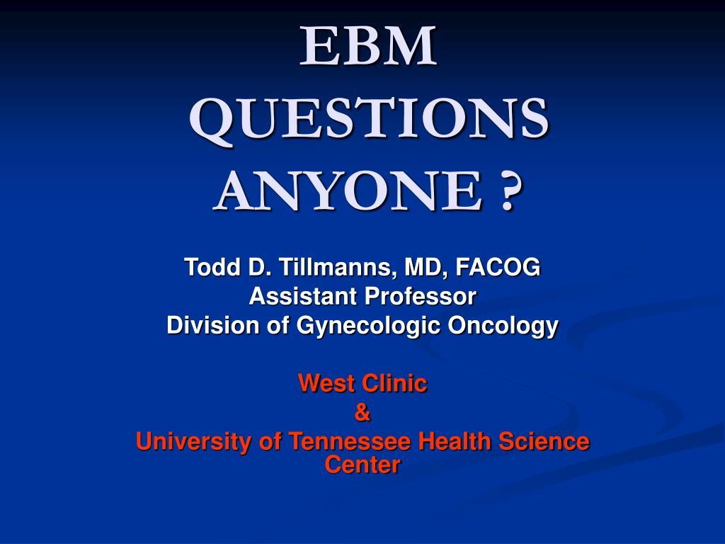 ebm questions anyone l.