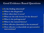 good evidence based questions