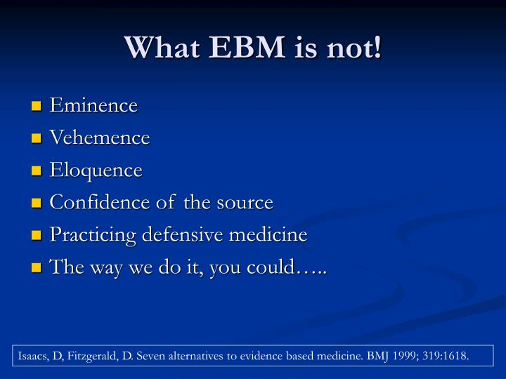 What ebm is not
